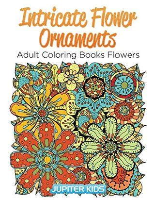 intricate flower ornaments adult coloring books flowers  jupiter kids
