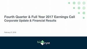 BioCryst Pharmaceuticals, Inc. 2017 Q4 - Results ...