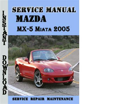 car engine manuals 2005 mazda miata mx 5 security system mazda mx 5 miata 2005 service repair manual pdf download download