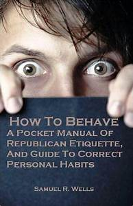 How To Behave  A Pocket Manual Of Republican Etiquette