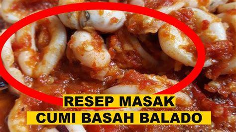 Bumbu balado ternyata bisa dipadukan dengan berbagai macam bahan makanan salah. RESEP MASAK CUMI BASAH BALADO PEDAS - YouTube