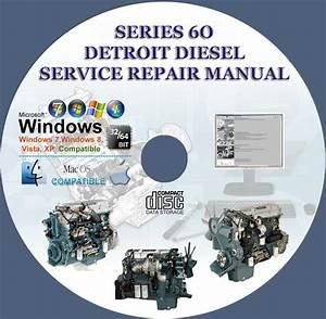 Detroit Diesel Series 60 Service Repair Manual On Cd