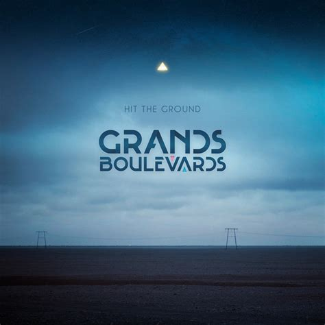 Hit The Ground Grands Boulevards