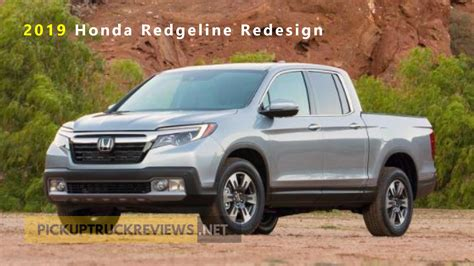 2019 Honda Ridgeline Redesign Specs And Prices Pickup