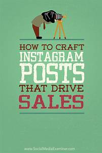 How To Craft Instagram Posts That Drive Sales   Social