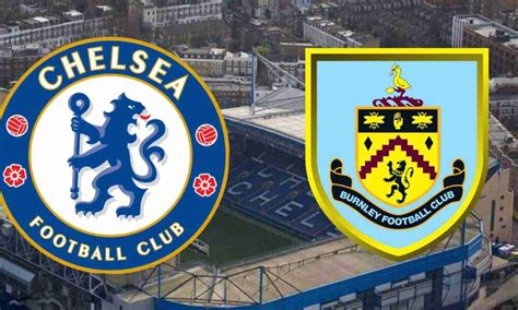 Chelsea vs Burnley: Preview and Predicted Line-ups