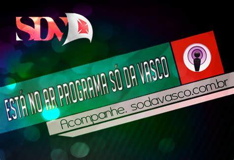 radio vasco r 225 dio vasco s 211 d 193 vasco ao vivo www sodavasco radio br