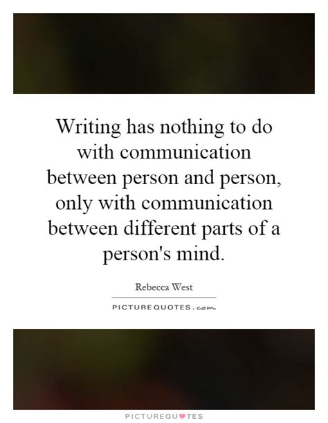 writing has nothing to do with communication between