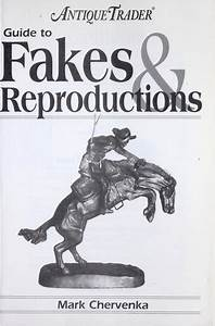 Antique Trader Guide To Fakes  U0026 Reproductions  2001