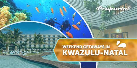best weekend getaways in the south weekend getaways in south africa proportal proportal