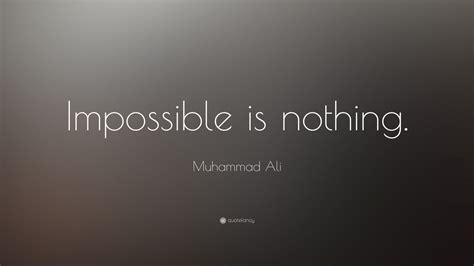 muhammad ali quote impossible