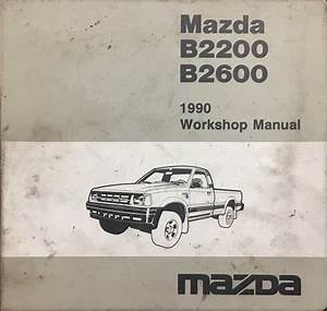 1990 Mazda B2600i B2200 Pickup Truck Wiring Diagram Manual Original
