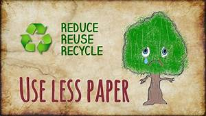 Use less paper and save trees - YouTube