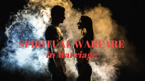 spiritual warfare  marriage marriage missions