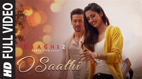 O Saathi Full Video Song (baaghi 2) Hd