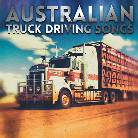 There are really only a. Australian Truck Driving Songs by Various Artists on Spotify