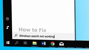 Fix Windows 10 Search Not Working Easily  2020 Guide