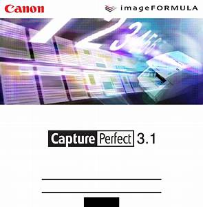 Capture Perfect 3 1 User Manual For Canon Document Scanner