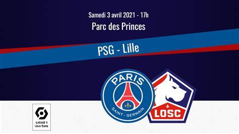 Match : PSG/Lille, diffusion, commentateurs et rediffusion ...