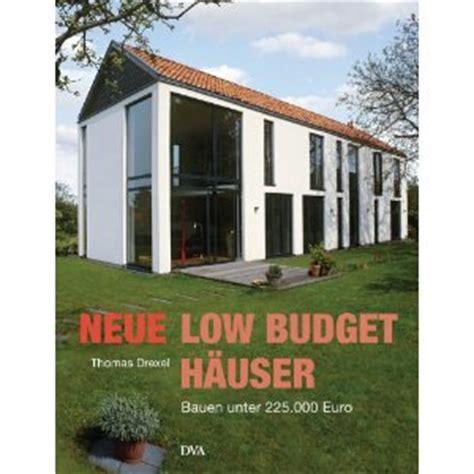 Moderne Häuser Unter 250 000 by Low Budget H 228 User Quot Tipps Vom Experten Mein Bau