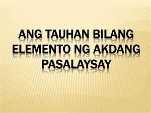 Filipino 9 Ang Tauhan bilang Elemento ng Akdang Pasalaysay