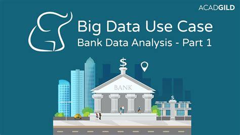 big data  cases banking data analysis  hadoop