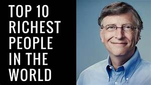 Top 10 Richest People In The World 2017 - YouTube