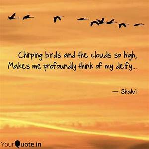 Chirping birds ... Chirp Quotes