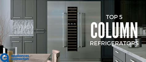 top  column refrigerators   appliances connection