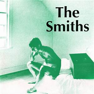 The Smiths – Please, Please, Please Let Me Get What I Want ...