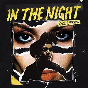 "The Weeknd - ""In The Night"" - Directlyrics"