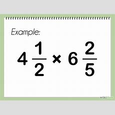 How To Multiply Mixed Numbers  7 Easy Steps Wikihow