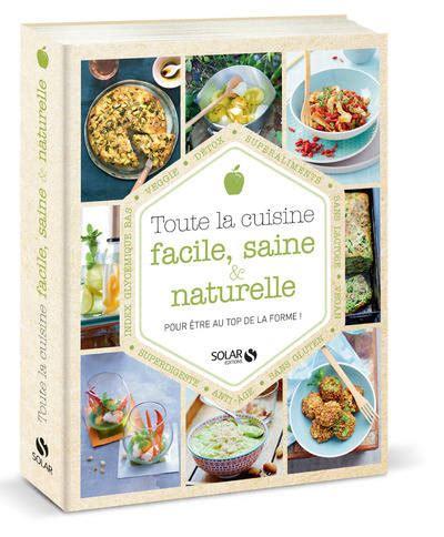 livre marmiton toute la cuisine livre toute la cuisine facile saine et naturelle