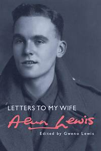 alun lewis letters to my wife seren books With letters to my wife book