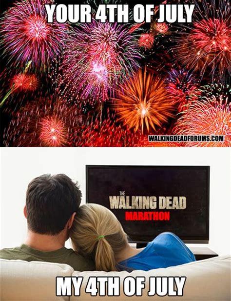 Fourth Of July Memes - july 4th marathon the walking dead memes pinterest marathons and walking dead