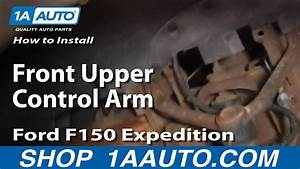 How To Install Replace Front Upper Control Arm Ford F150 Expedition 1aauto Com