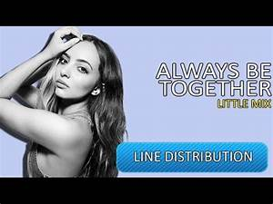 Always Be Together - Little Mix | Line Distribution - YouTube