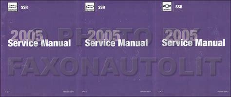auto repair manual online 2004 chevrolet ssr free book repair manuals 2005 chevrolet ssr repair shop manual factory reprint 2 volume 3 book set