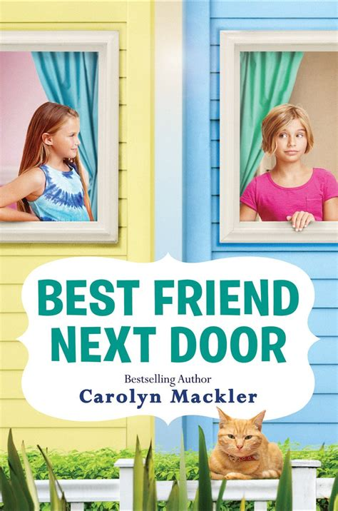 Best Friend Next Door By Carolyn Mackler  Youth Services