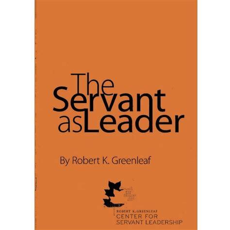 servant  leader greenleaf center  servant