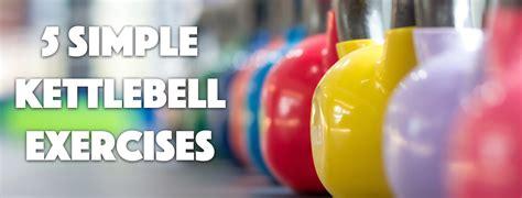 kettlebell exercises simple wellness