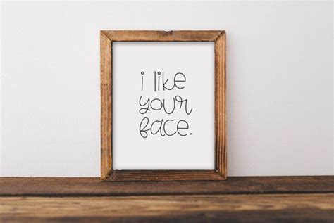 """Liven up the walls of your home or office with boyfriend wall art from zazzle. Printable wall art gift for boyfriend """"I Like your face ..."""