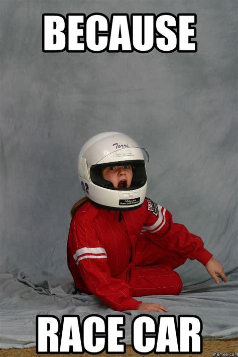 Race Car Meme - because race car memes com