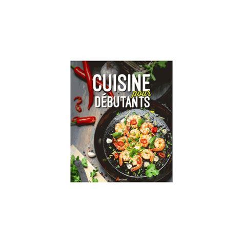 livre de cuisine pour d utant artemis livre cuisine pour debutants