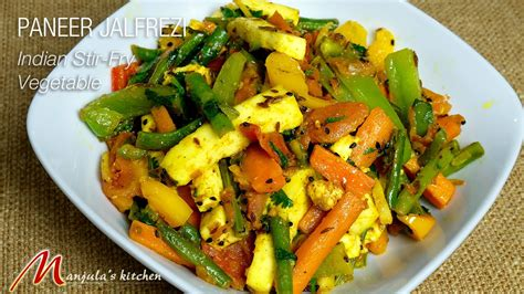 paneer jalfrezi indian stir fry vegetables by manjula