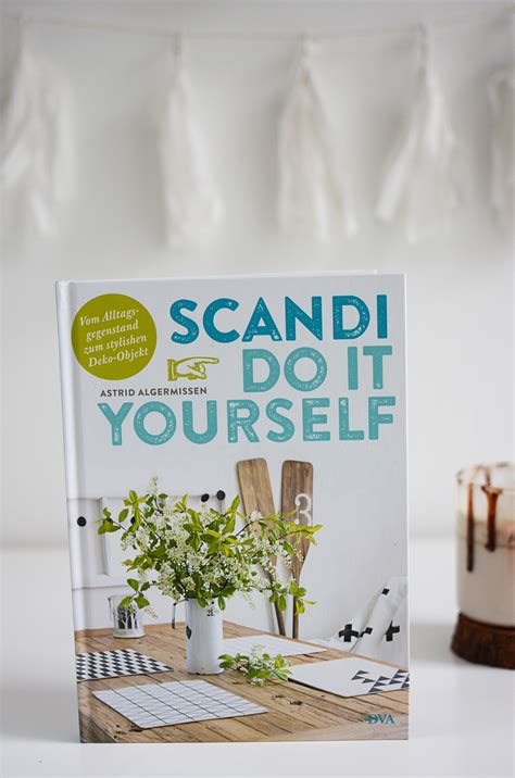 Scandi Do It Yourself by Buch Tipp Scandi Do It Yourself Creativlive We