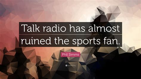 the fan sports radio phil simms quotes 15 wallpapers quotefancy