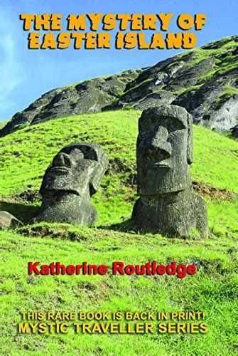The Mystery of Easter Island (Book published February 1