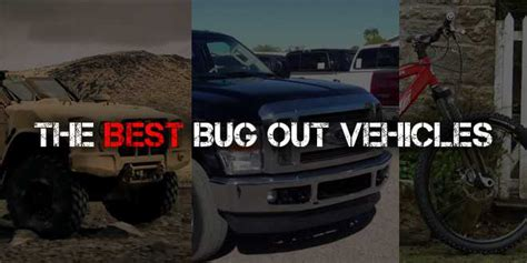 ultimate bug out vehicle urban survival the best bug out vehicle for you photos survival sullivan