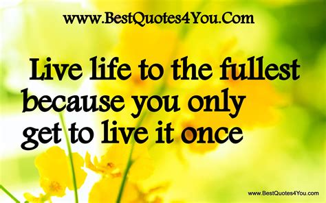 famous quotes   life   fullest sualci quotes